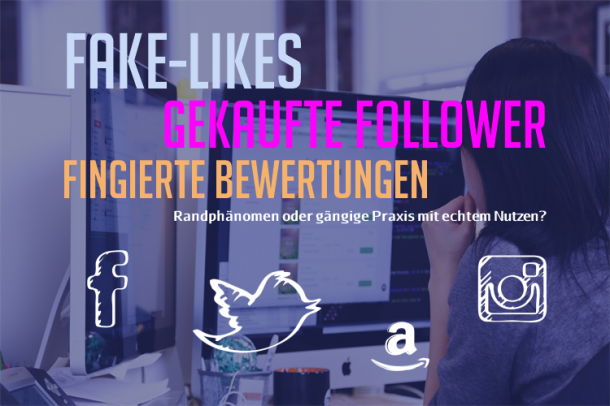 Fake-Likes, Follower, Bewertungen
